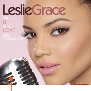 Will-You-Still-Love-Me-Tomorrow---Leslie-Grace