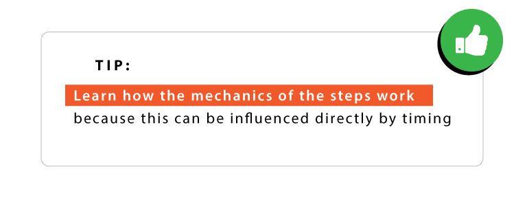 Tip2: Understand The Mechanics of the steps